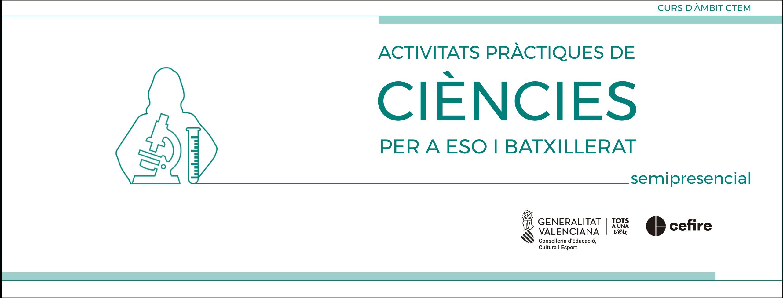 banner ACTIVITATS PRÀCTIQUES DE CIÈNCIES PER A ESO I BATXILLERAT