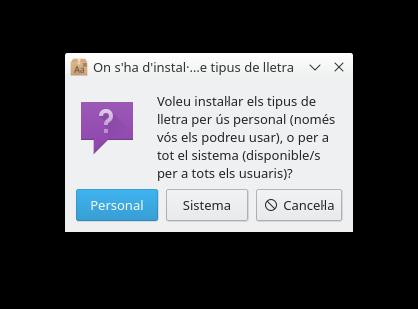 Instal·lar font. Escollir entre ús Personal (un usuari) o Sistema (tots els usuaris)