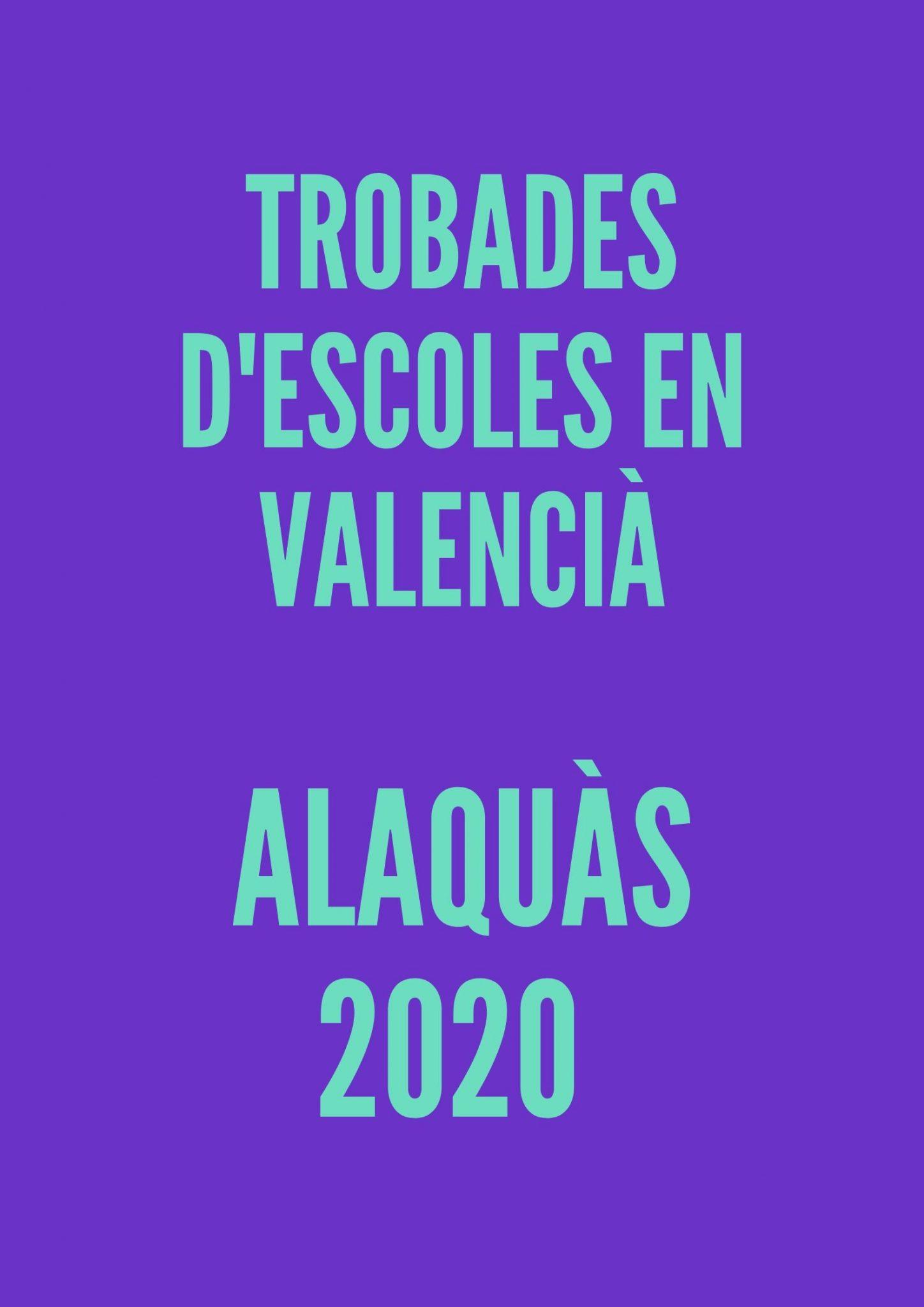 TROBADES D'ESCOLES EN vALENCIÀ aLAQUÀS 2020