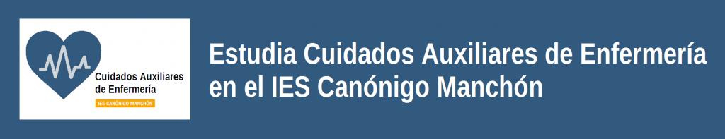 Estudia Cuidados Auxiliares en el IES Canónigo Manchón