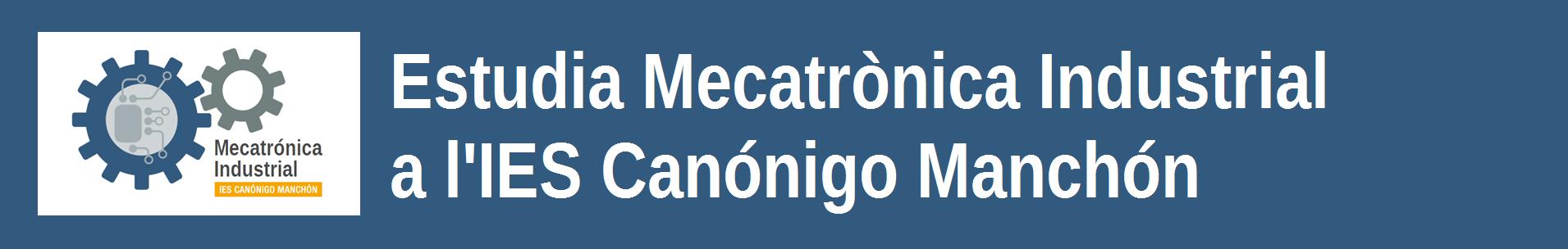 Estudia Mecatrónica Industrial en el IES Canónigo Manchón - Valenciano