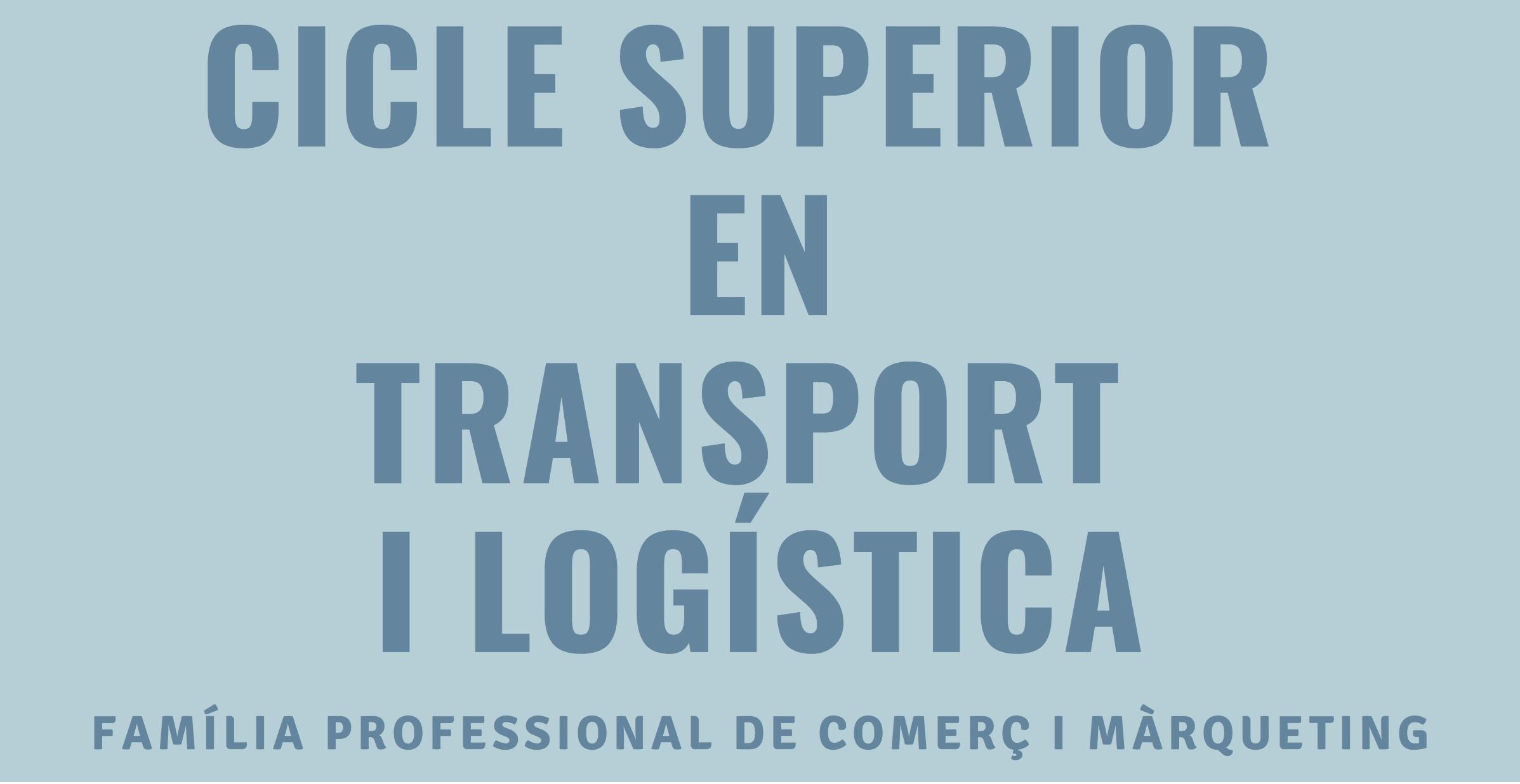 Cicle Superior en Transport i Logística de la família professional de Comerç i Màrqueting