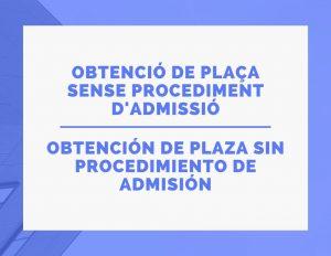 Obtenció plaça sense admissió