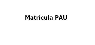 MatriculaPAU